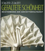 """Ausstellung """"Gefaltete Schönheit – Meisterwerke der Serviettenfaltkunst"""""""