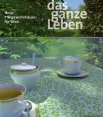"""Ausstellung """"Das ganze Leben – Neue Pflegewohnhäuser für Wien"""""""