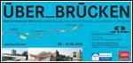 """Ausstellung """"ÜBER_BRÜCKEN"""" im MAK (8. bis 10.9.)"""