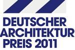 Deutscher Architekturpreis 2011 ausgelobt