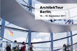 ArchitekTour Berlin 15. – 18. September 2011