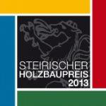 Der Steirische Holzbaupreis 2013 ist verliehen