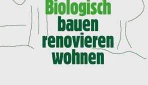 Biologisch bauen, renovieren, wohnen