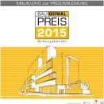 BAU.GENIAL Preisverleihung 2015 – Bildungsbauten