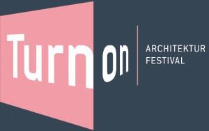 TURN ON / Architektur Festival
