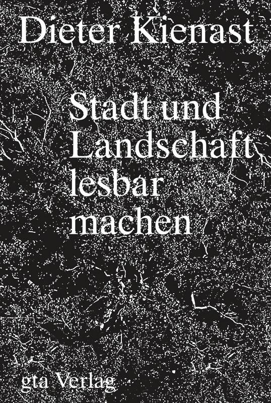 Buch Stadt Landschaft lesbar machen von Dieter Kienast