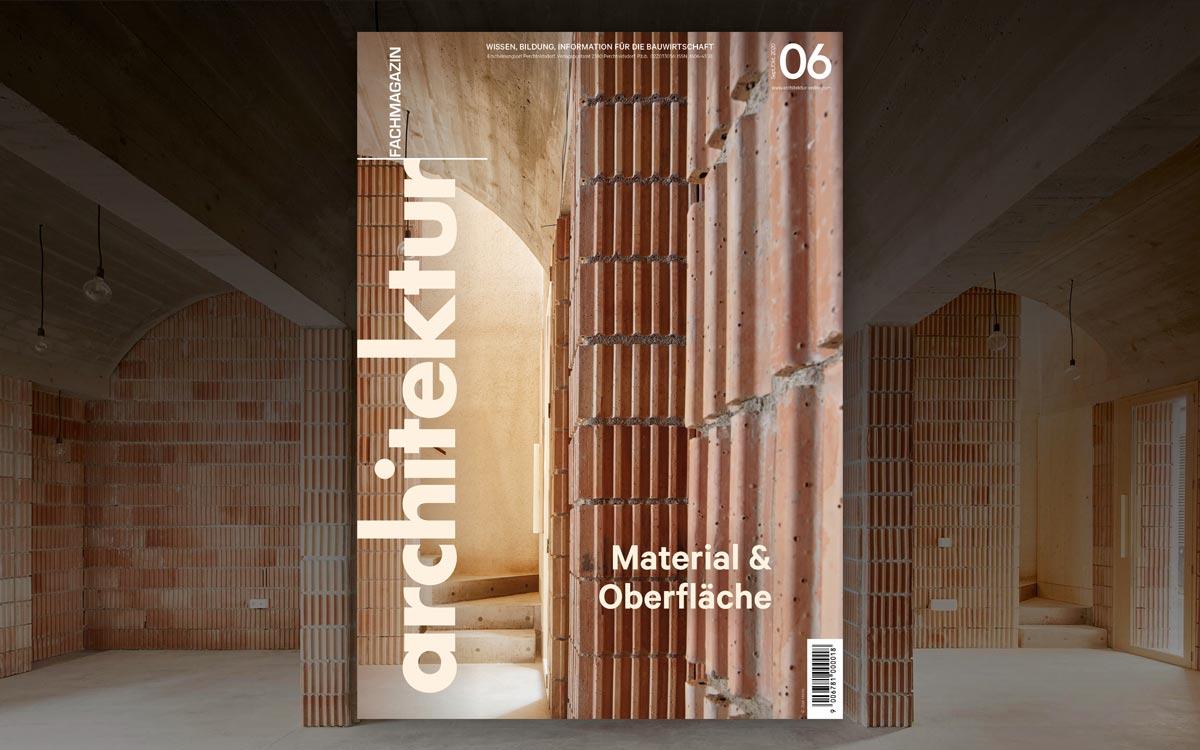 Architektur Fachmagazin Ausgabe 06/2020 Material & Oberfläche